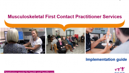 Cover of the Implementation guidance, it shows three images of people at a GP surgery and being treated, and the title reads 'Musculoskeletal First Contact Practitioners Services - Implementation Guide'